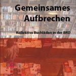 Florian Kaufmann: Gemeinsames Aubrechen (AG SPAK, 2020)