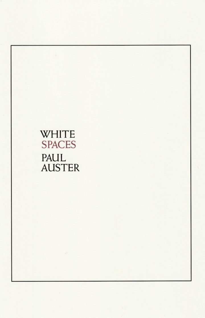 Paul Auster: White Spaces (New York: New Directions, 2020)