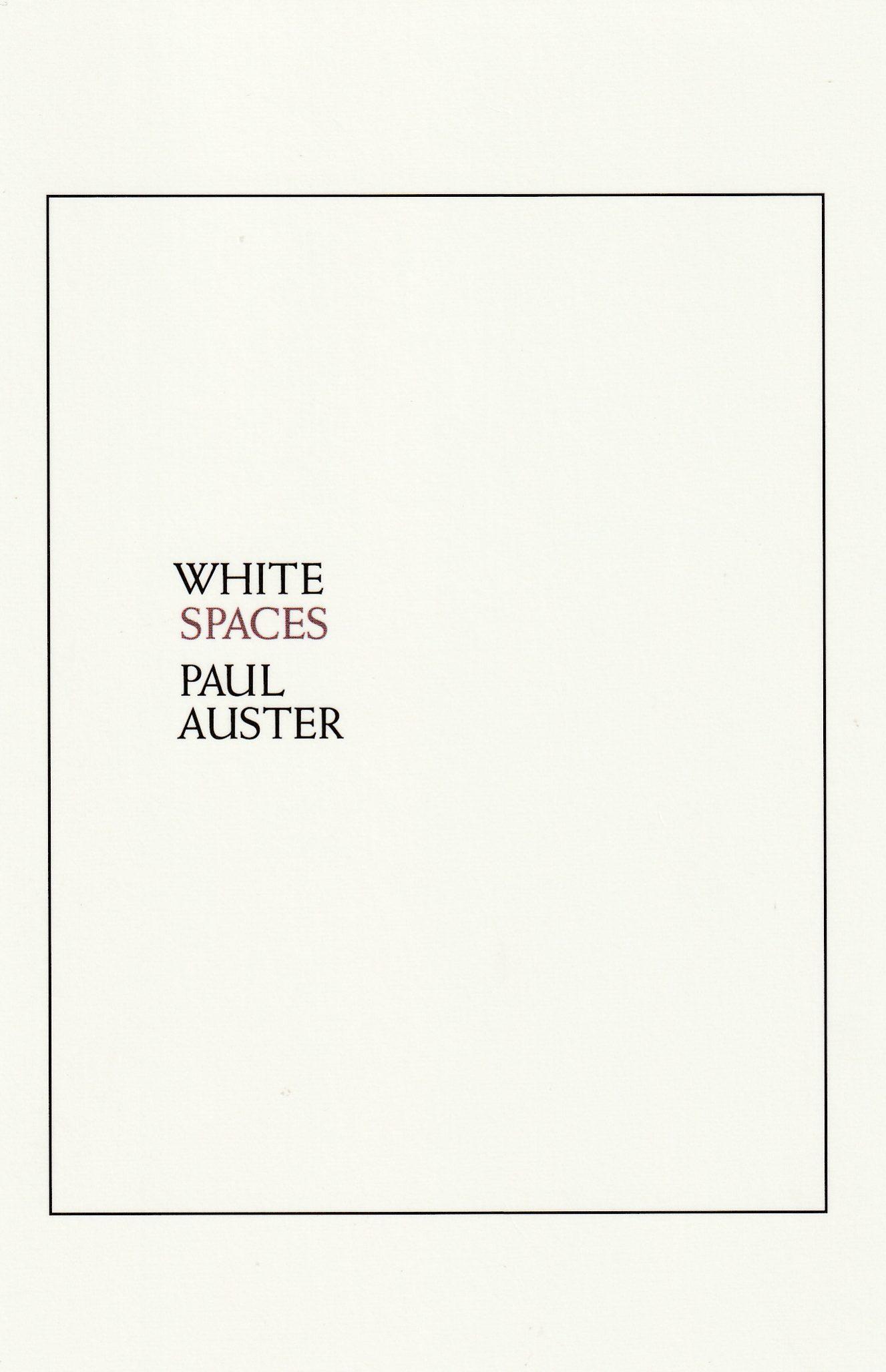 Paul Auster — <i>White Spaces</i>