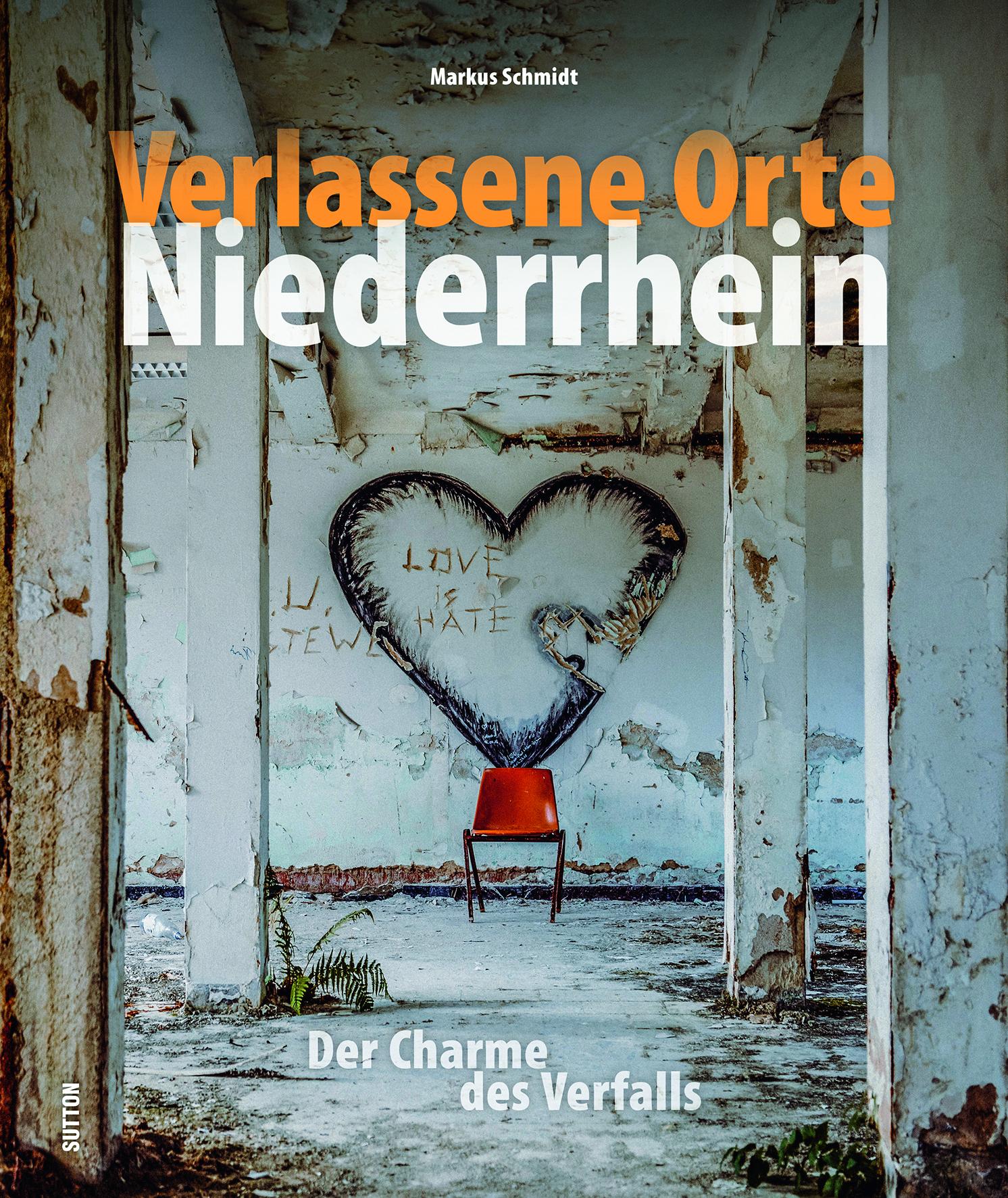 Markus Schmidt — <i>Verlassene Orte Niederrhein</i>