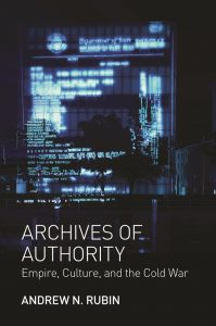 Andrew N. Rubin: Archives of Authority