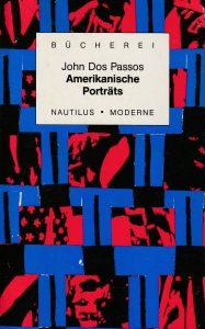 John Dos Passos: Amerikanische Porträts (Nautilus/Nemo Press, 1985)