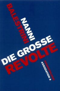 Nanni Balestrini: Die große Revolte (Assoziation A, 2008)