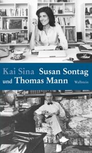 Kai Sina: Susan Sontag und Thomas Mann