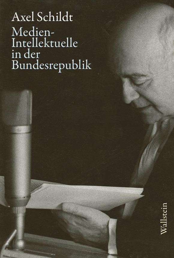 Axel Schildt: Medien-Intellektuelle in der Bundesrepublik (Wallstein, 2020)