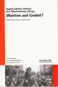 Ingrid Gilcher-Holtey und Eva Oberloskamp (Hgg.): Warten auf Godot? (Berlin: Walter de Gruyter, 2020)